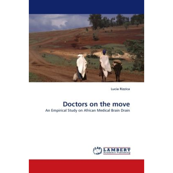 Rizzica, Lucia - Doctors on the move - An Empirical Study on African Medical Brain Drain