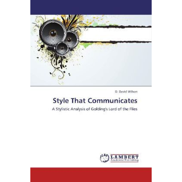 Wilson, D. David - Style That Communicates - A Stylistic Analysis of Golding's Lord of the Flies