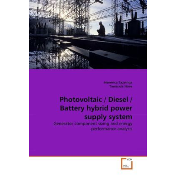 Tazvinga, Henerica - Photovoltaic / Diesel / Battery hybrid power supply system - Generator component sizing and energy performance analysis