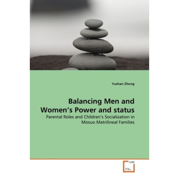 Zhong, Yushan - Balancing Men and Women's Power and status - Parental Roles and Children's Socialization in Mosuo Matrilineal Families