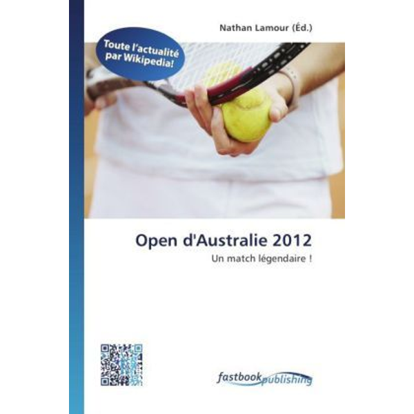 FastBook Publishing - Open d'Australie 2012 - Un match légendaire !