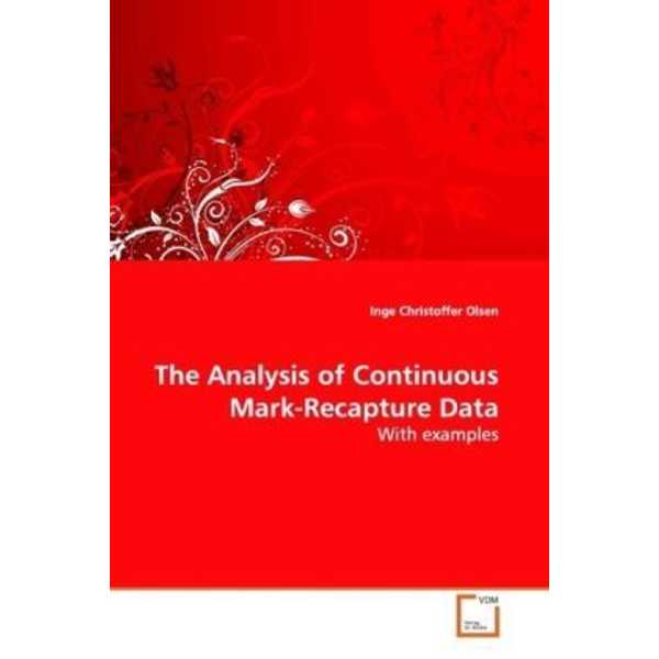 Olsen, Inge Christoffer - The Analysis of Continuous Mark-Recapture Data - With examples
