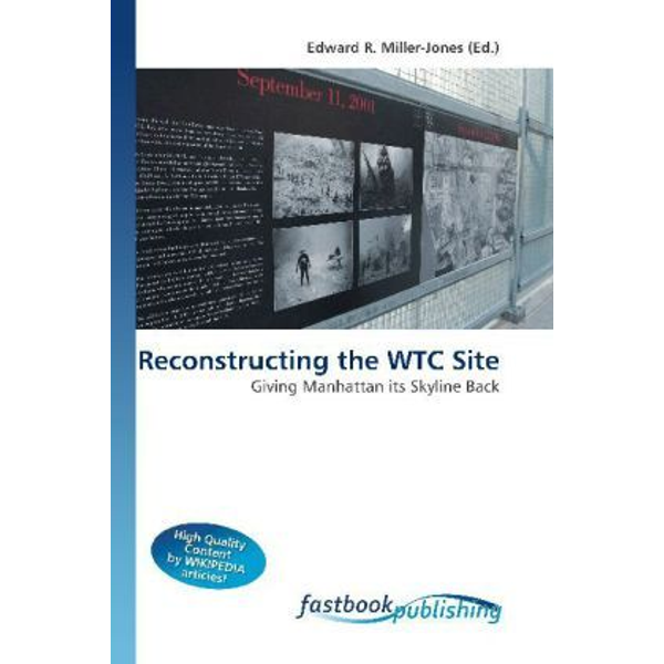 FastBook Publishing - Reconstructing the WTC Site - Giving Manhattan its Skyline Back