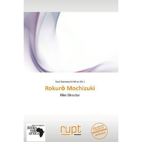 Betascript Publishing - Rokur  Mochizuki - Film Director