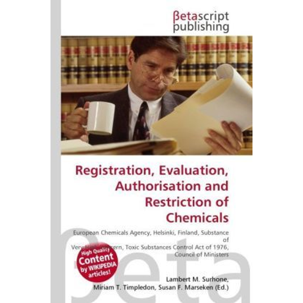 Betascript Publishing - Registration, Evaluation, Authorisation and Restriction of Chemicals