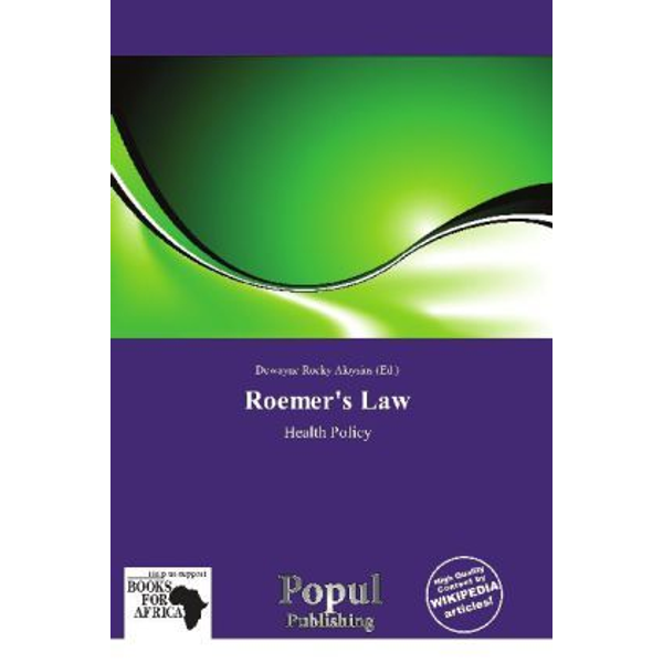 Betascript Publishing - Roemer's Law - Health Policy