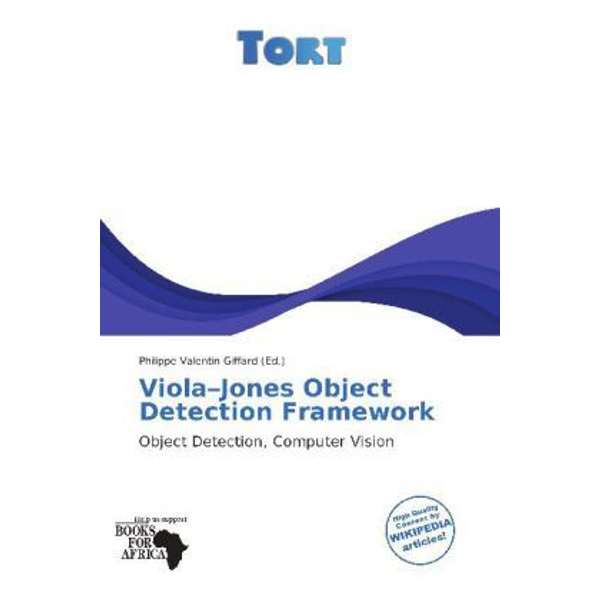 Betascript Publishing - Viola Jones Object Detection Framework - Object Detection, Computer Vision