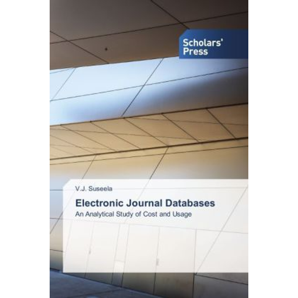 Suseela, V. J. - Electronic Journal Databases - An Analytical Study of Cost and Usage