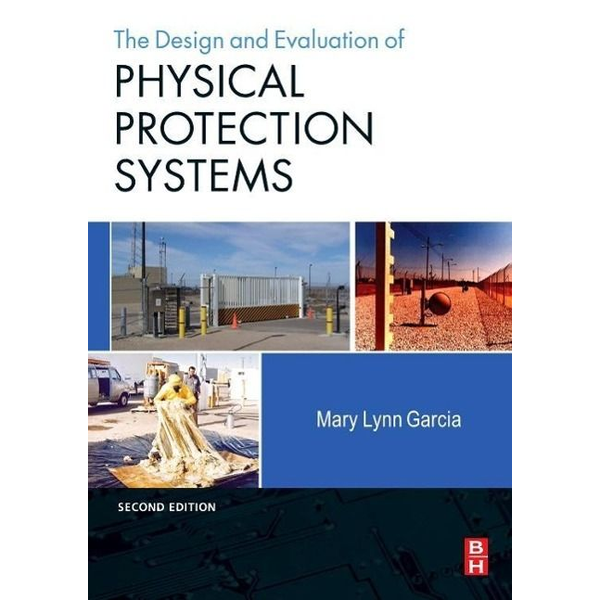 Garcia, Mary Lynn - Design and Evaluation of Physical Protection Systems