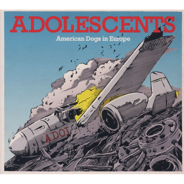 Adolescents - American Dogs In Europe (EP)