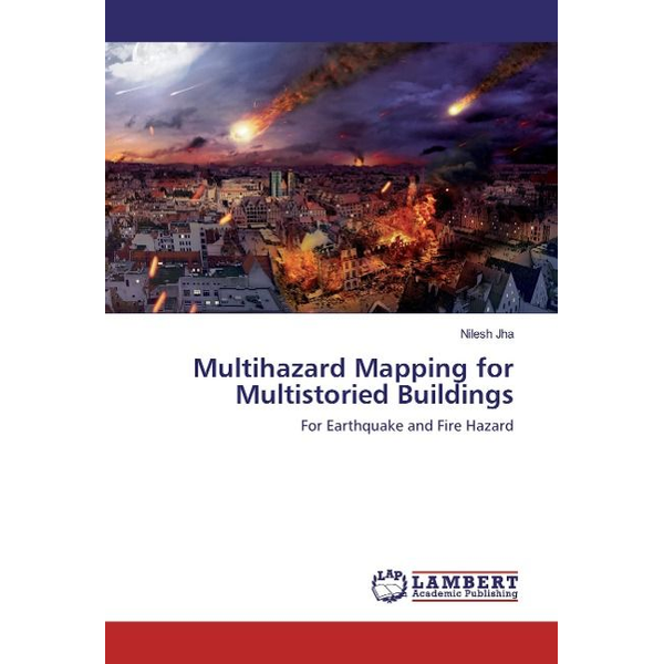 Jha, Nilesh - Multihazard Mapping for Multistoried Buildings