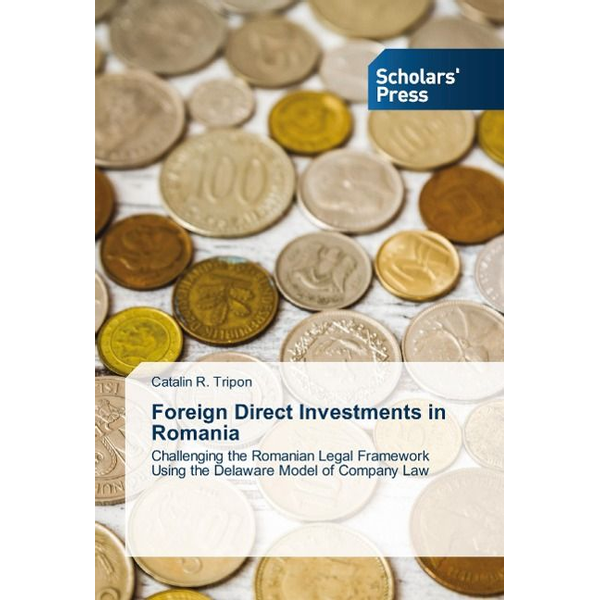 Tripon, Catalin R. - Foreign Direct Investments in Romania