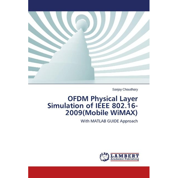 Chaudhary, Sanjay - OFDM Physical Layer Simulation of IEEE 802.16-2009(Mobile WiMAX)