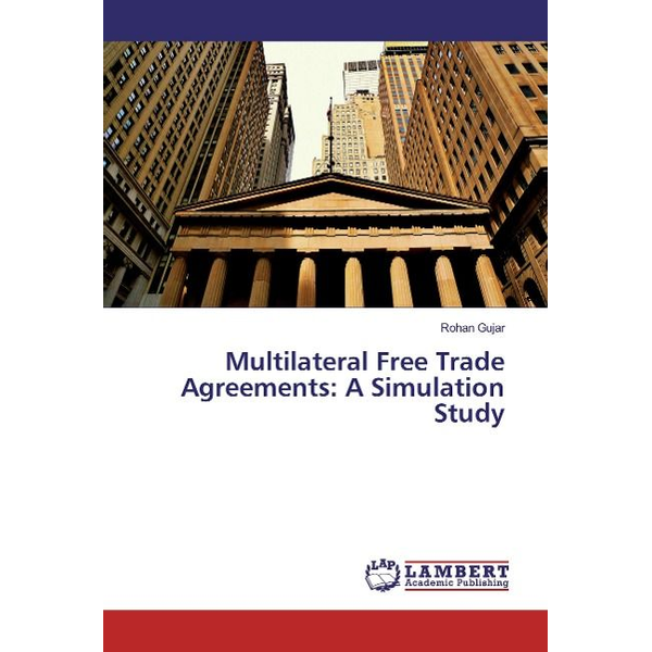 Gujar, Rohan - Multilateral Free Trade Agreements: A Simulation Study