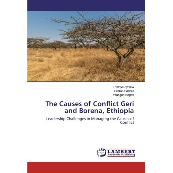 Ayalew, Tesfaye - The Causes of Conflict Geri and Borena, Ethiopia