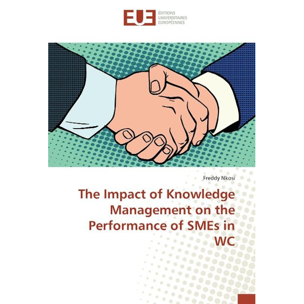 Nkosi, Freddy - The Impact of Knowledge Management on the Performance of SMEs in WC