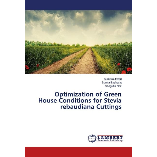 Javad, Sumera - Optimization of Green House Conditions for Stevia rebaudiana Cuttings