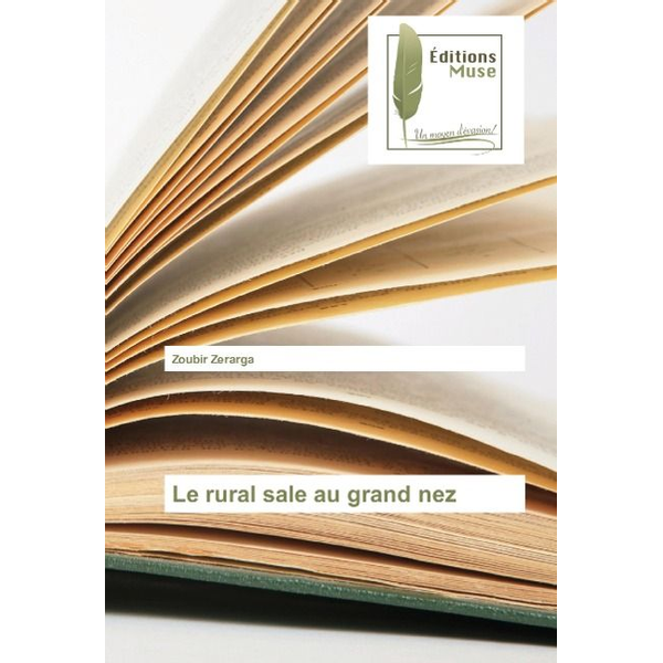 Zerarga, Zoubir - Le rural sale au grand nez