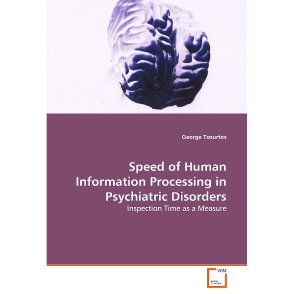 Tsourtos, George - Speed of Human Information Processing in Psychiatric Disorders