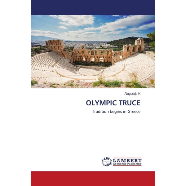 K, Alaguraja - OLYMPIC TRUCE - Tradition begins in Greece
