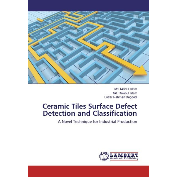 Islam, Md. Maidul - Ceramic Tiles Surface Defect Detection and Classification