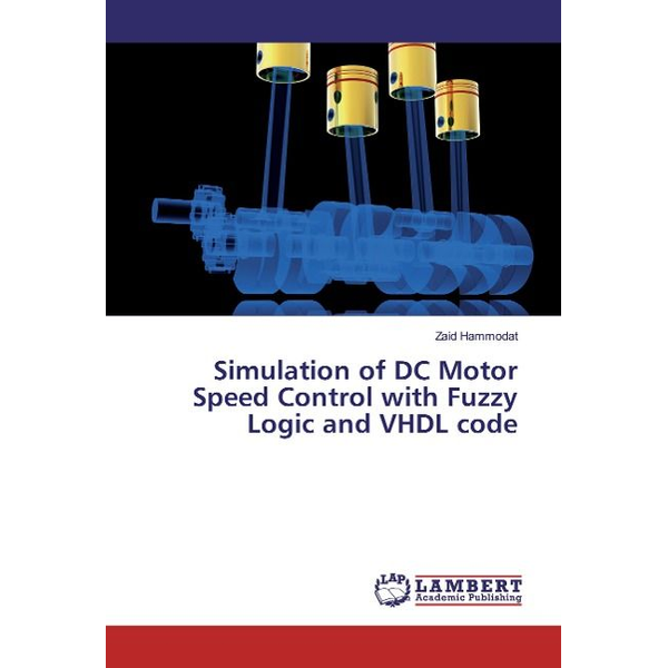 Hammodat, Zaid - Simulation of DC Motor Speed Control with Fuzzy Logic and VHDL code