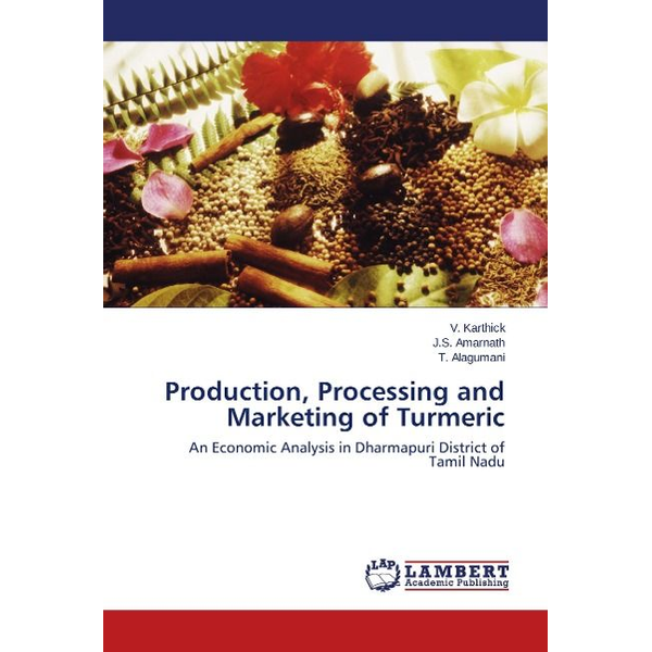 Karthick, V. - Production, Processing and Marketing of Turmeric