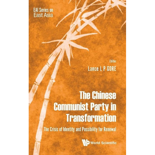 - The Chinese Communist Party in Transformation