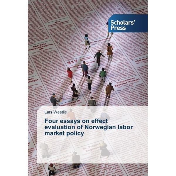 Westlie, Lars - Four essays on effect evaluation of Norwegian labor market policy