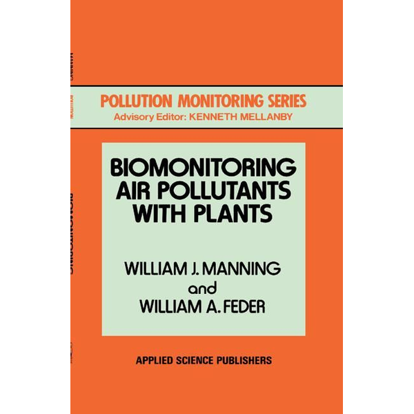 W.J. Manning - Biomonitoring Air Pollutants with Plants