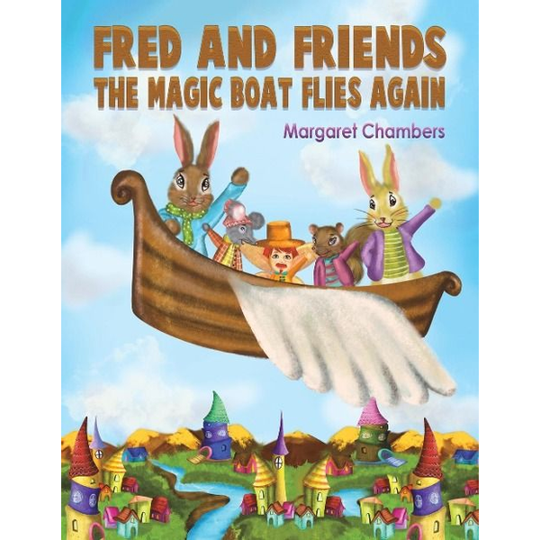 Chambers, Margaret - Fred and Friends - The Magic Boat Flies Again