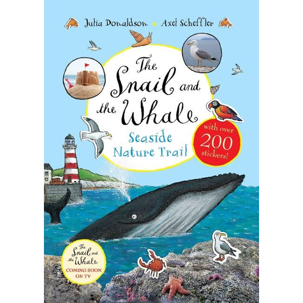 Donaldson, Julia - The Snail and the Whale Seaside Nature Trail