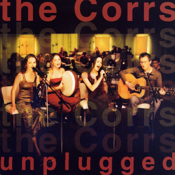 Corrs,The - The Corrs Unplugged