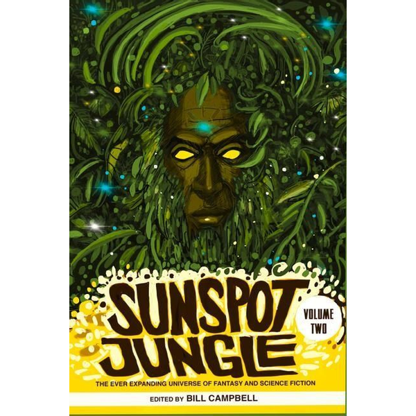 - Sunspot Jungle: Volume Two, Volume 2: The Ever Expanding Universe of Fantasy and Science Fiction