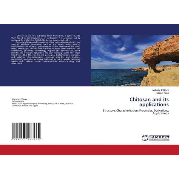 Elsawy, Maha M. - Chitosan and its applications - Structure, Characterization, Properties, Derivatives, Applications
