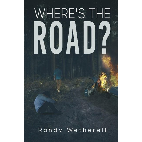 Wetherell, Randy - Where's the Road?