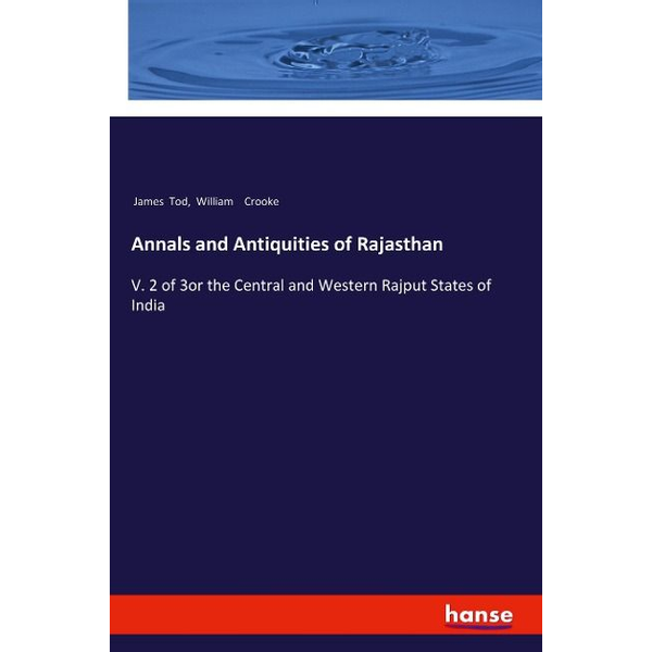 Tod, James - Annals and Antiquities of Rajasthan