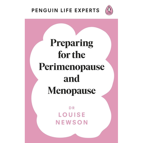 Newson, Louise - Preparing for the Perimenopause and Menopause