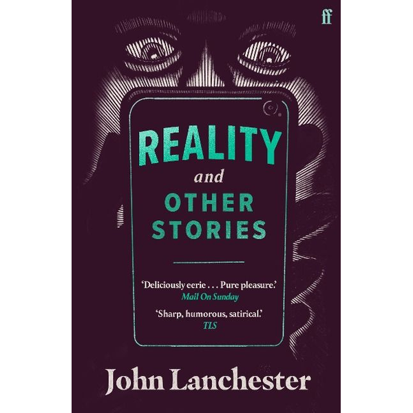 Lanchester, John - Reality, and Other Stories
