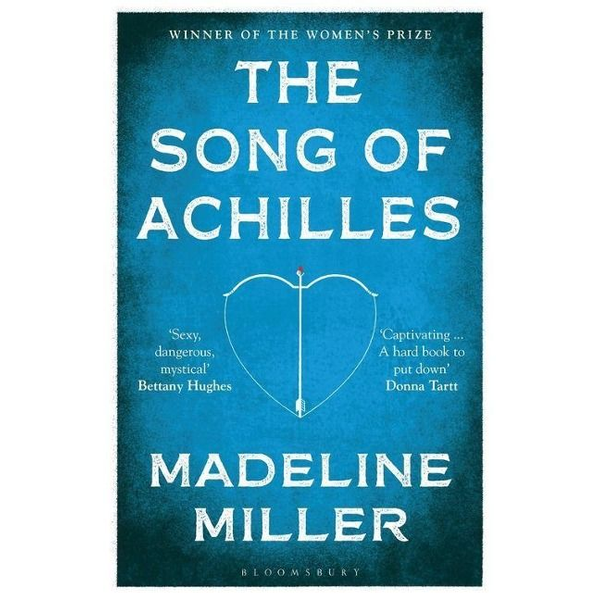 Miller, Madeline - ISBN The Song of Achilles (Bloomsbury Modern Classics)