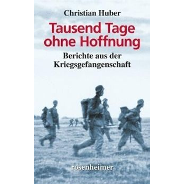 Huber, Christian - Tausend Tage ohne Hoffnung