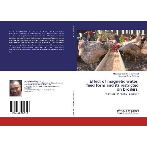 Said Hanafi Mahmoud, Mahmoud - Effect of magnetic water, feed form and its restricted on broilers.