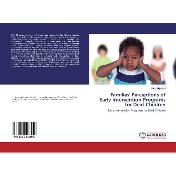 Algahtani, Faris - Families' Perceptions of Early Intervention Programs for Deaf Children