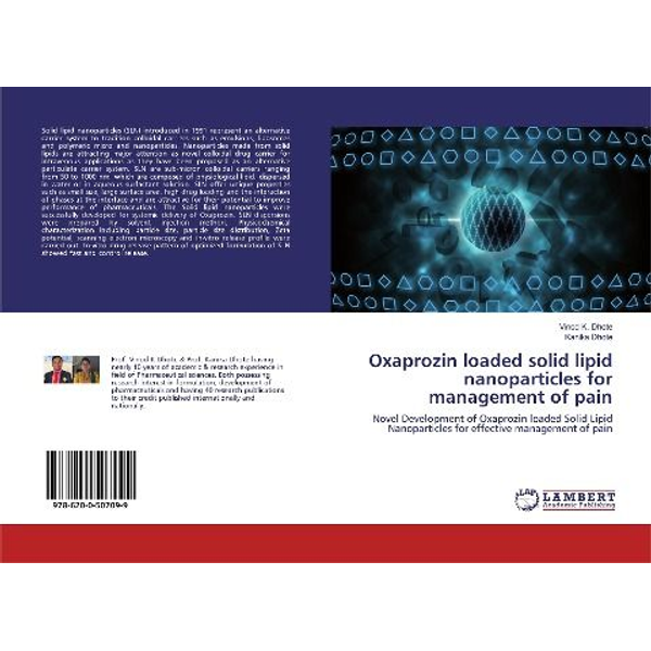 Dhote, Vinod K. - Oxaprozin loaded solid lipid nanoparticles for management of pain