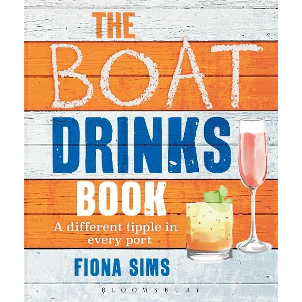 Sims, Fiona - ISBN The Boat Drinks Book (A Different Tipple in Every Port)