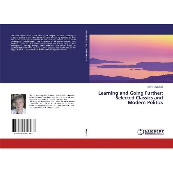 Kioukias, Dimitris - Learning and Going Further: Selected Classics and Modern Politics