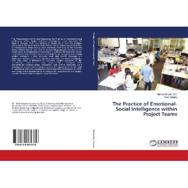 Murphy, Mark - The Practice of Emotional-Social Intelligence within Project Teams