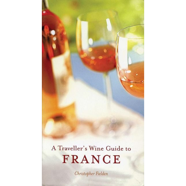 Fielden, Christopher - A Traveller's Wine Guide to France