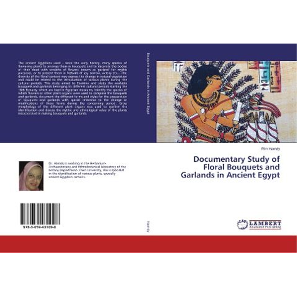 Hamdy, Rim - Documentary Study of Floral Bouquets and Garlands in Ancient Egypt