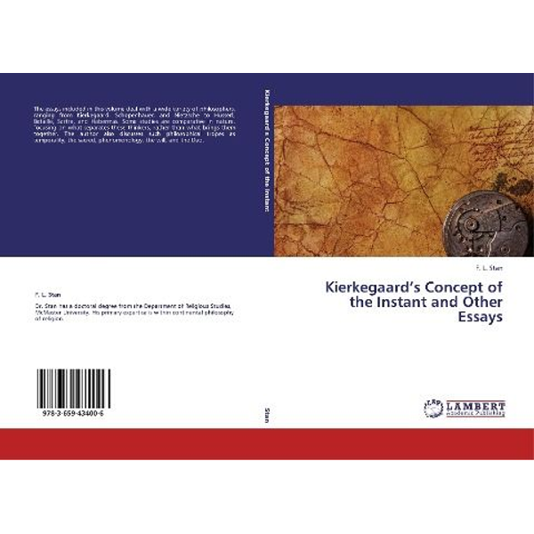 Stan, F. L. - Kierkegaard's Concept of the Instant and Other Essays